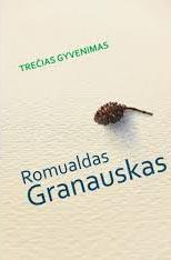Romualdas Granauskas' latest novel, published this year. It means Third Life