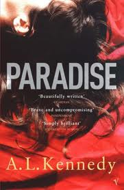 A L Kennedy&'s Paradise - one of the best of the Granta writers