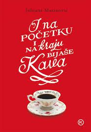 Winner of the Croatian Ksaver Šandor Gjalski Prize - Juliana Matanović: I na početku i na kraju bijaše kava